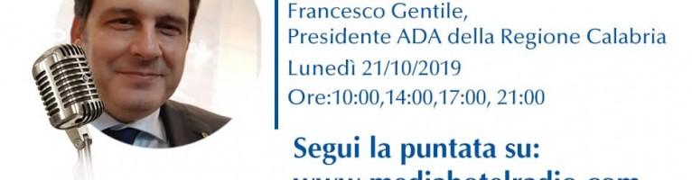 Media Hotel Radio – Intervista a Francesco Gentile – Presidente Ada Calabria